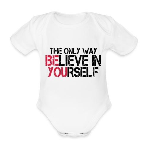 Believe in yourself - Baby Bio-Kurzarm-Body