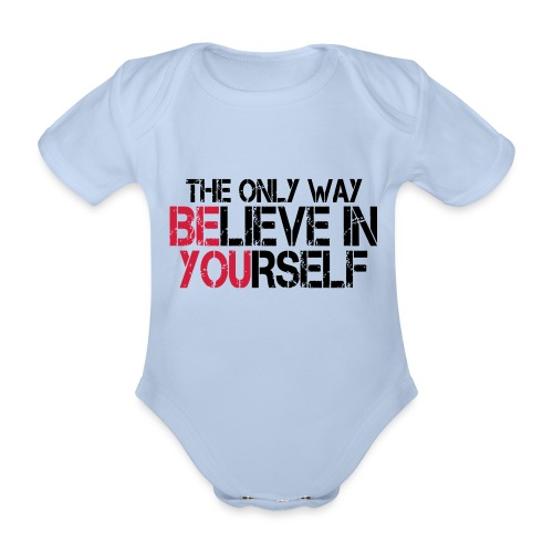 Believe in yourself - Baby Bio-Kurzarm-Body