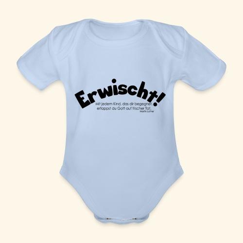 Erwischt! - Baby Bio-Kurzarm-Body