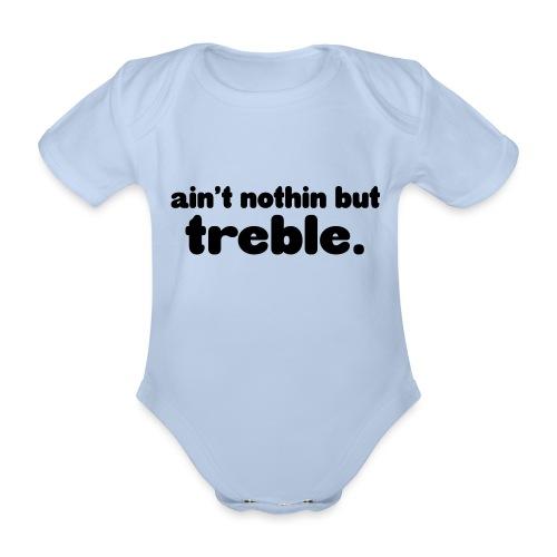 Ain't notin but treble - Organic Short-sleeved Baby Bodysuit