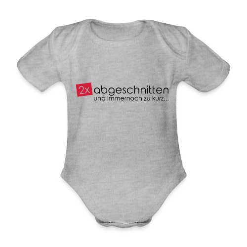 2x abgeschnitten... - Baby Bio-Kurzarm-Body
