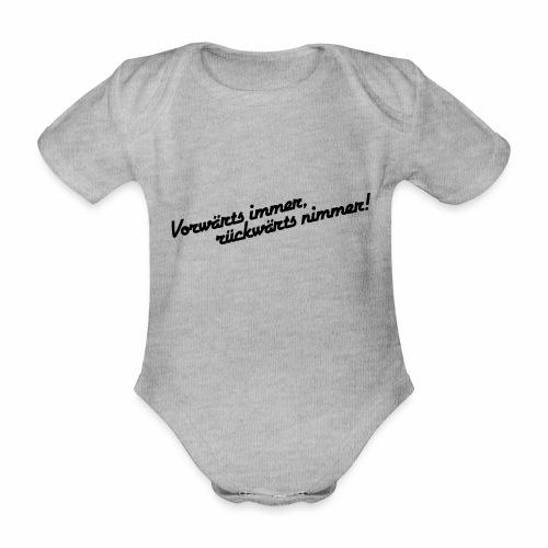 Vorwärts immer rückwärts nimmer alleinstehend - Organic Short-sleeved Baby Bodysuit