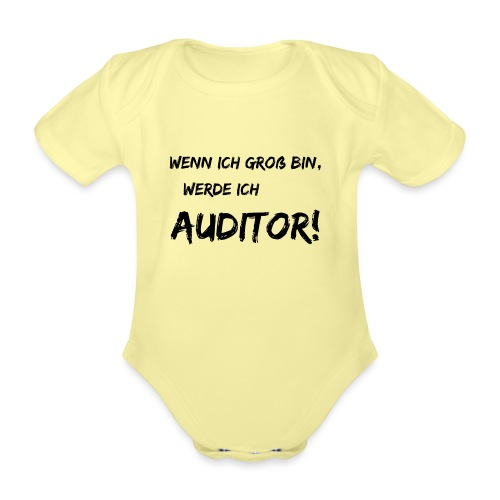 wenn ich gross bin... auditor black - Baby Bio-Kurzarm-Body