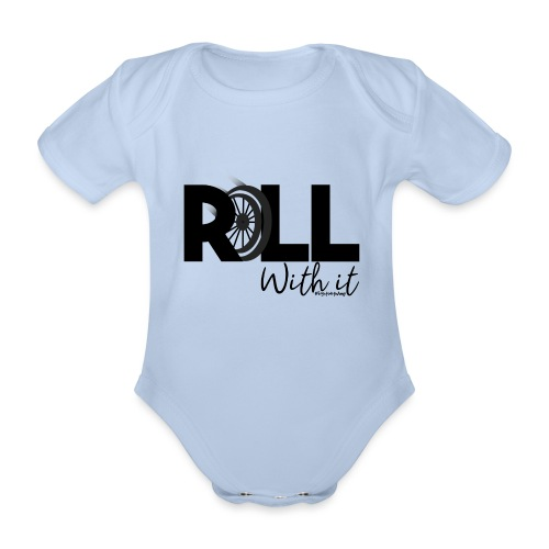 Amy's 'Roll with it' design (black text) - Organic Short-sleeved Baby Bodysuit