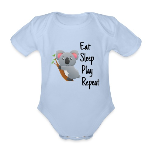 Eat Sleep Play Repeat - Baby Bio-Kurzarm-Body