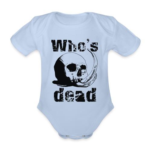 Who's dead - Black - Body ecologico per neonato a manica corta