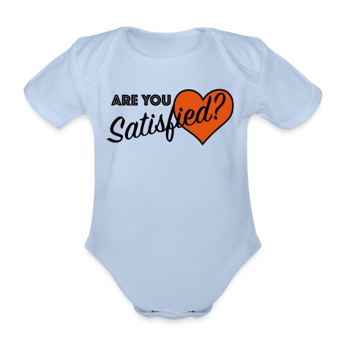 Are you satisfied? - Organic Short-sleeved Baby Bodysuit