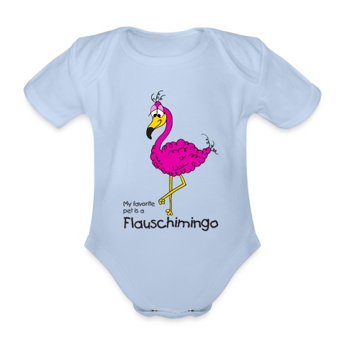 My favorite pet is a Flauschimingo - Baby Bio-Kurzarm-Body