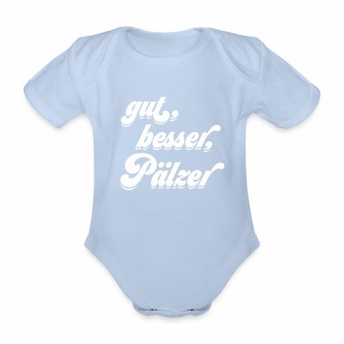 gut, besser, Pälzer - Baby Bio-Kurzarm-Body