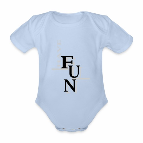 Have fun! - Organic Short-sleeved Baby Bodysuit
