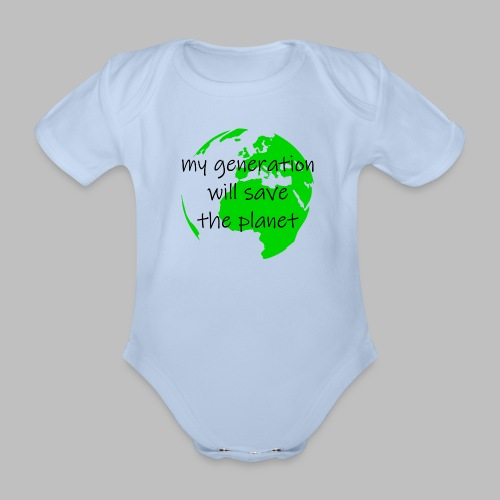 My Generation Will Save The Planet - Organic Short-sleeved Baby Bodysuit