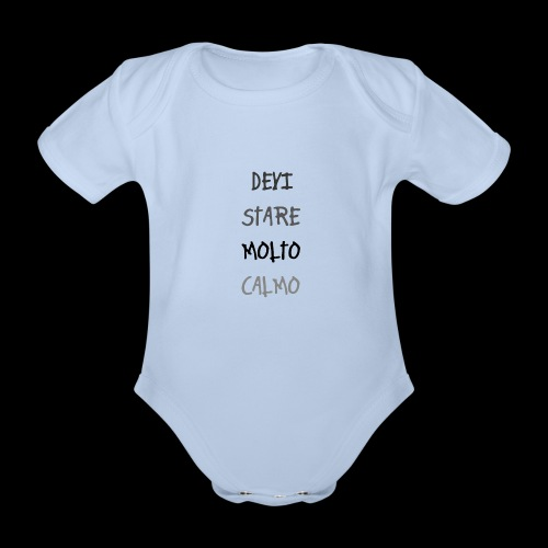 Devi stare molto calmo - Organic Short-sleeved Baby Bodysuit
