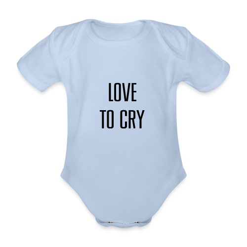 love to cry - Body Bébé bio manches courtes
