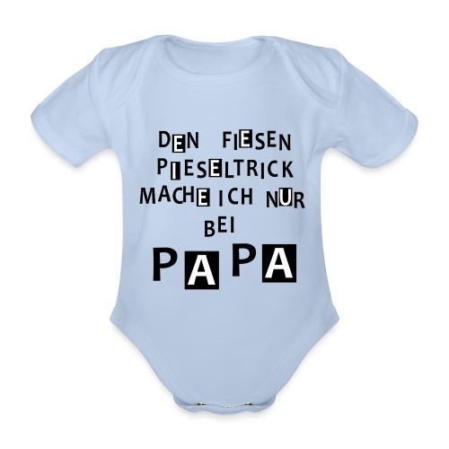 Den fiesen Pieseltrick mache ich nur bei Papa - Baby Bio-Kurzarm-Body