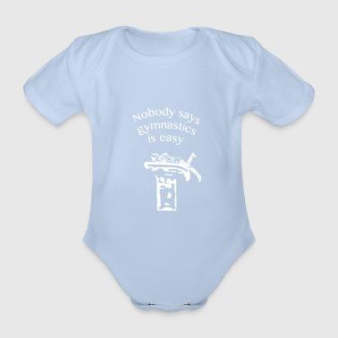 Nobody says gymnastics is easy - Organic Short-sleeved Baby Bodysuit