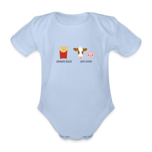 choose fries not lives - Baby Bio-Kurzarm-Body