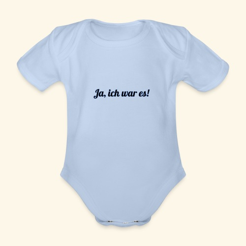 Ja ich war es - Baby Bio-Kurzarm-Body