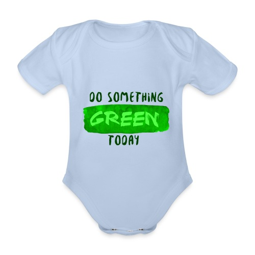 So Something Green Today - Body Bébé bio manches courtes
