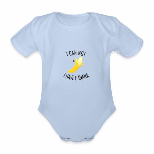 J'peux pas j'ai Banane - Version anglaise - Body bébé bio manches courtes