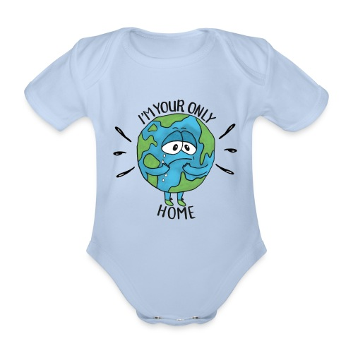 I'm your only home - Organic Short-sleeved Baby Bodysuit