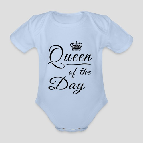 Queen of the day - Baby Bio-Kurzarm-Body