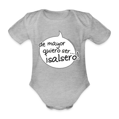 de mayor quiero salsero - Body orgánico de maga corta para bebé