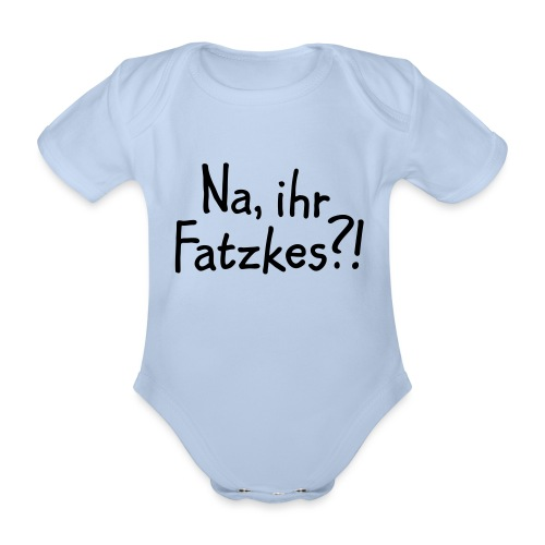 Na, ihr Fatzkes? - Berliner Schnauze aus Berlin - Baby Bio-Kurzarm-Body