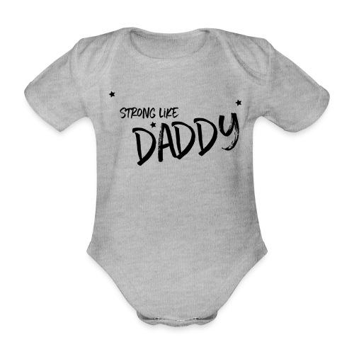 shirtsbydep strong like daddy - Baby bio-rompertje met korte mouwen