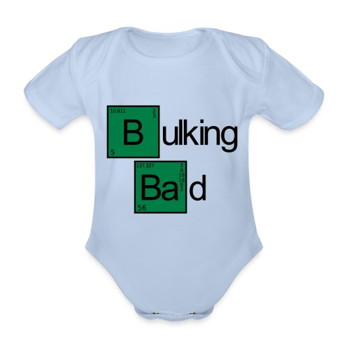 Bulking Bad - Baby Bio-Kurzarm-Body