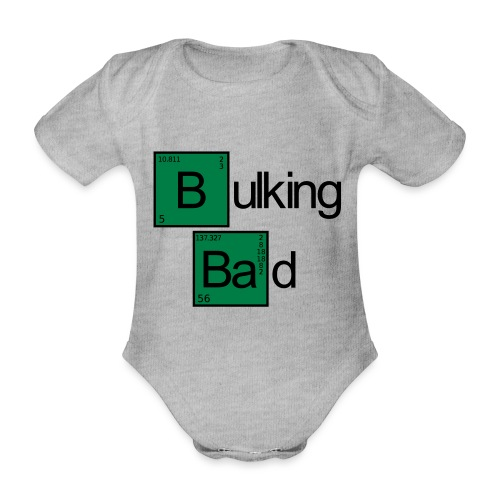 Bulking Bad - Baby Bio-Kurzarm-Body