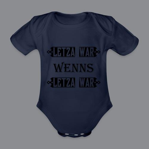 Letza war wenns Letza war - Baby Bio-Kurzarm-Body