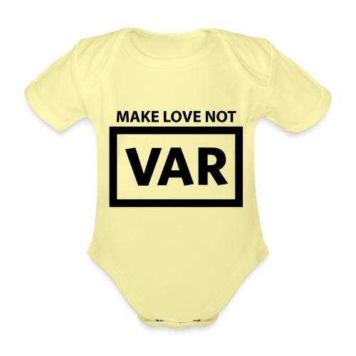 Make Love Not Var - Baby bio-rompertje met korte mouwen