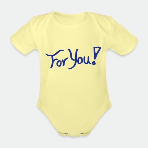 for you! - Organic Short-sleeved Baby Bodysuit