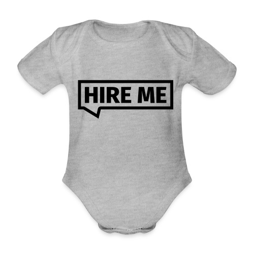 HIRE ME! (callout) - Organic Short-sleeved Baby Bodysuit