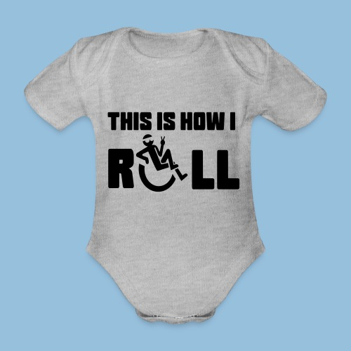 This is how i roll 006 - Baby bio-rompertje met korte mouwen