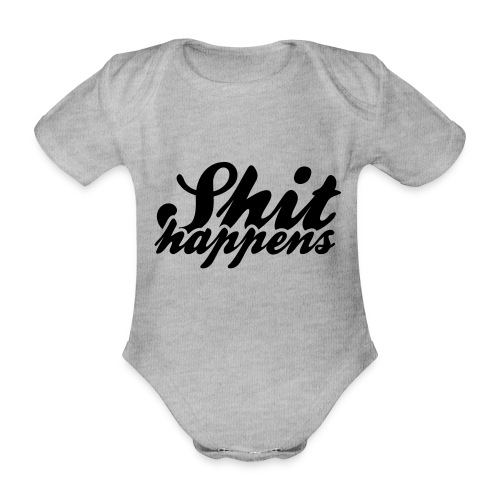 Shit Happens and Politics - Organic Short-sleeved Baby Bodysuit