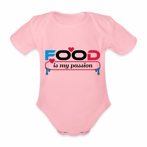 Food is my passion - Baby Bio-Kurzarm-Body