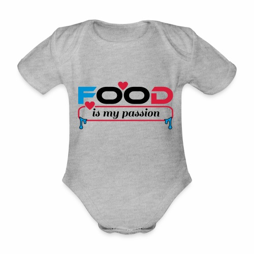 Food is my passion - Baby Bio-Kurzarm-Body