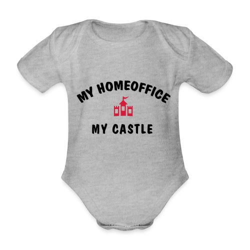 MY HOMEOFFICE MY CASTLE - Baby Bio-Kurzarm-Body