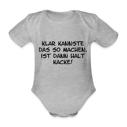 Klar kannste das so machen... - Baby Bio-Kurzarm-Body