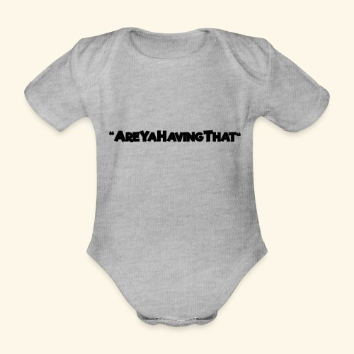 AREYAHAVINGTHAT BLACK FOR - Organic Short-sleeved Baby Bodysuit