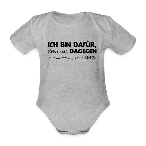 Message - Ich bin dafür 1 - Baby Bio-Kurzarm-Body