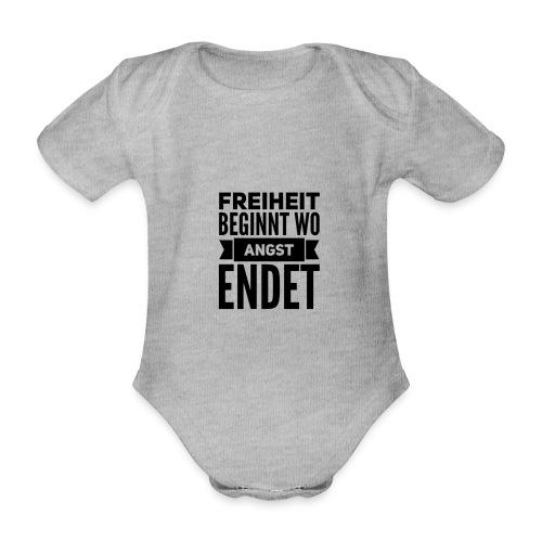 Freiheit beginnt wo Angst endet - Baby Bio-Kurzarm-Body
