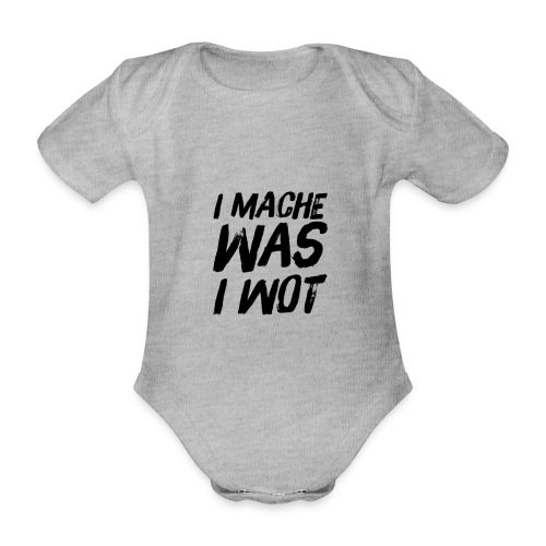 I MACHE WAS I WOT - Schweizerdeutsch Slogan - Baby Bio-Kurzarm-Body