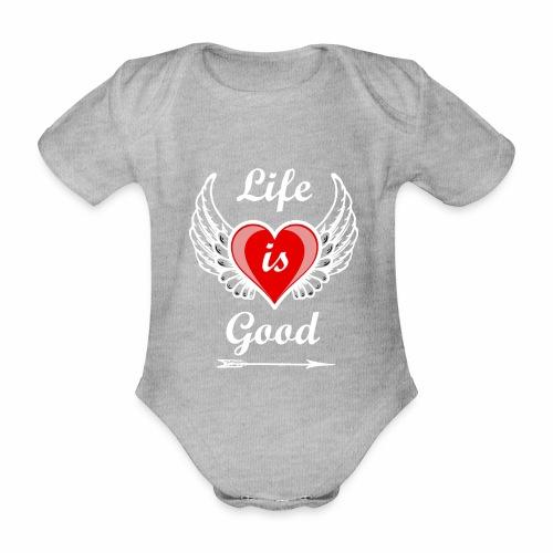 Life is good - Baby Bio-Kurzarm-Body