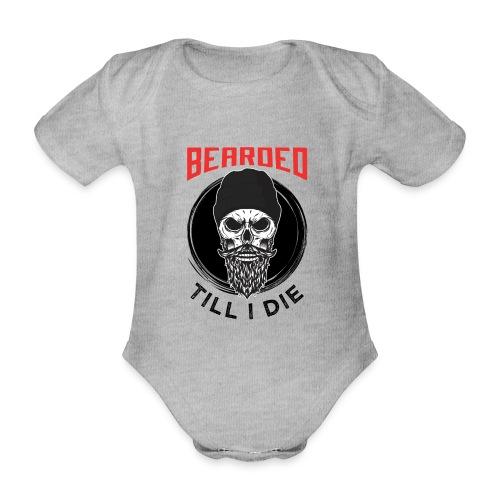 Bearded Till I Die - Baby Bio-Kurzarm-Body