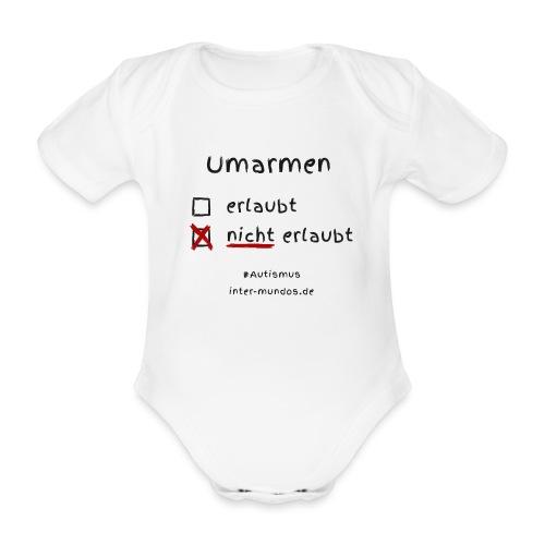 Umarmen nicht erlaubt - Baby Bio-Kurzarm-Body
