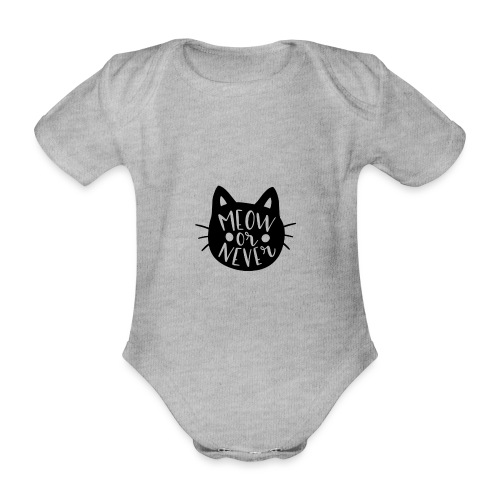 Cat Sayings: Meow or Never - Organic Short-sleeved Baby Bodysuit