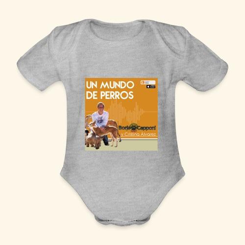 Un mundo de perros 1 03 - Body orgánico de manga corta para bebé