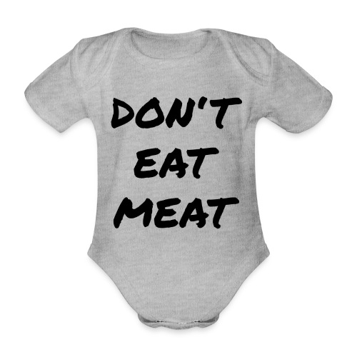 Dont Eat Meat - Baby Bio-Kurzarm-Body